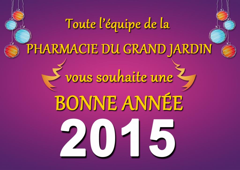 Bonne annee 2015 pharmacie du grand jardin vence - Pharmacie du jardin des plantes ...